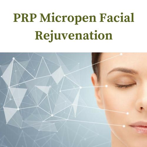 PRP Micropen Facial Rejuvenation